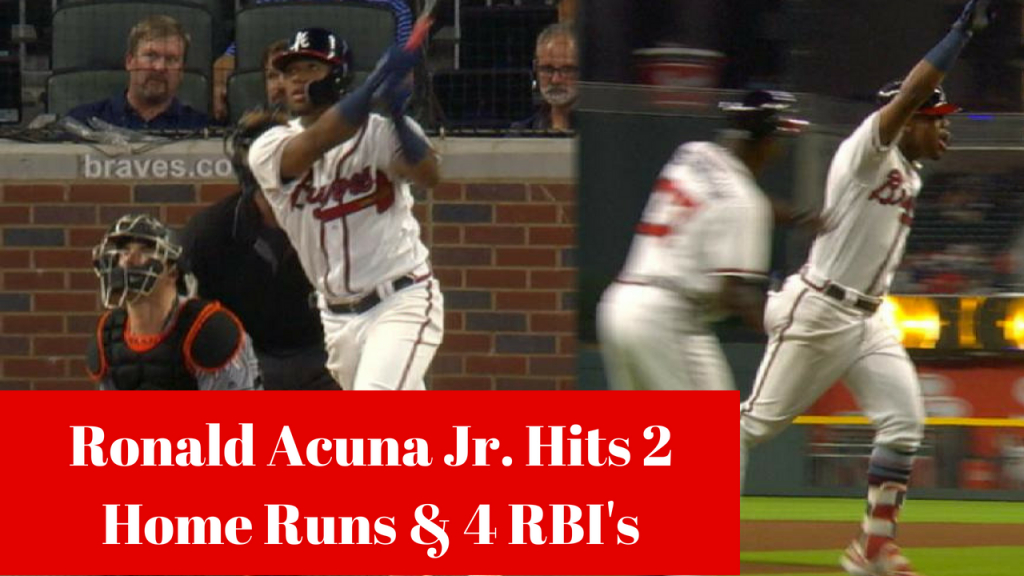 Ronald Acuna Jr Hits 2 Home Runs & 4 RBI's Against The Miami Marlins On August 14, 2018!