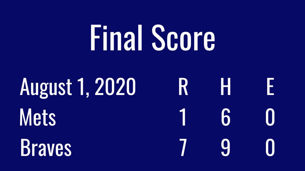 The Final Score Of The Game Is The Atlanta Braves 7 And The New York Mets 1!